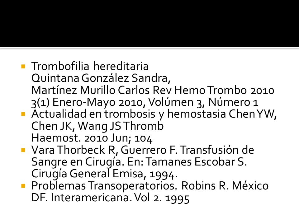Trombofilia hereditaria Quintana González Sandra, Martínez Murillo Carlos Rev Hemo Trombo 2010 3(1) Enero-Mayo 2010, Volúmen 3, Número 1