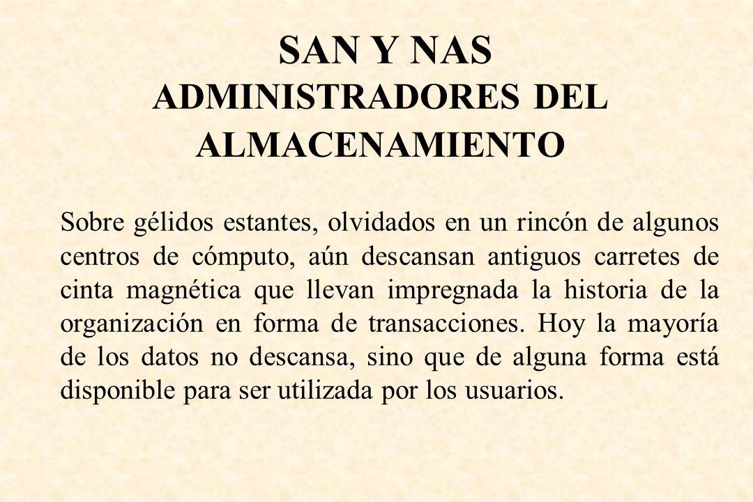 SAN Y NAS ADMINISTRADORES DEL ALMACENAMIENTO