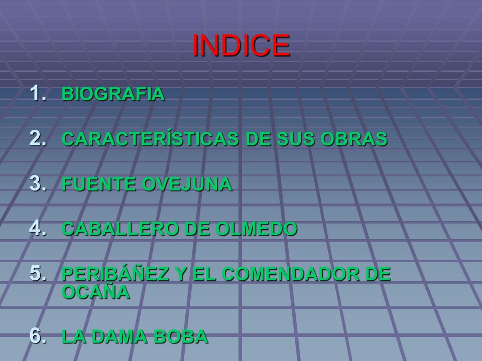INDICE BIOGRAFIA CARACTERÍSTICAS DE SUS OBRAS FUENTE OVEJUNA