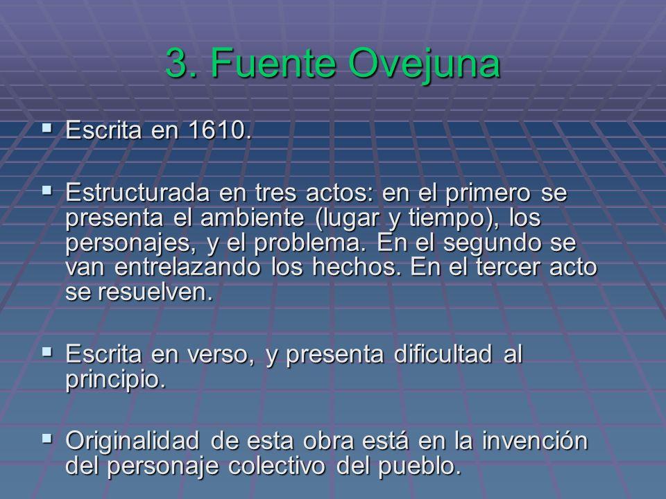 3. Fuente Ovejuna Escrita en 1610.