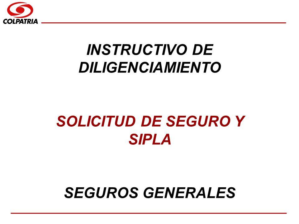 INSTRUCTIVO DE DILIGENCIAMIENTO SOLICITUD DE SEGURO Y SIPLA