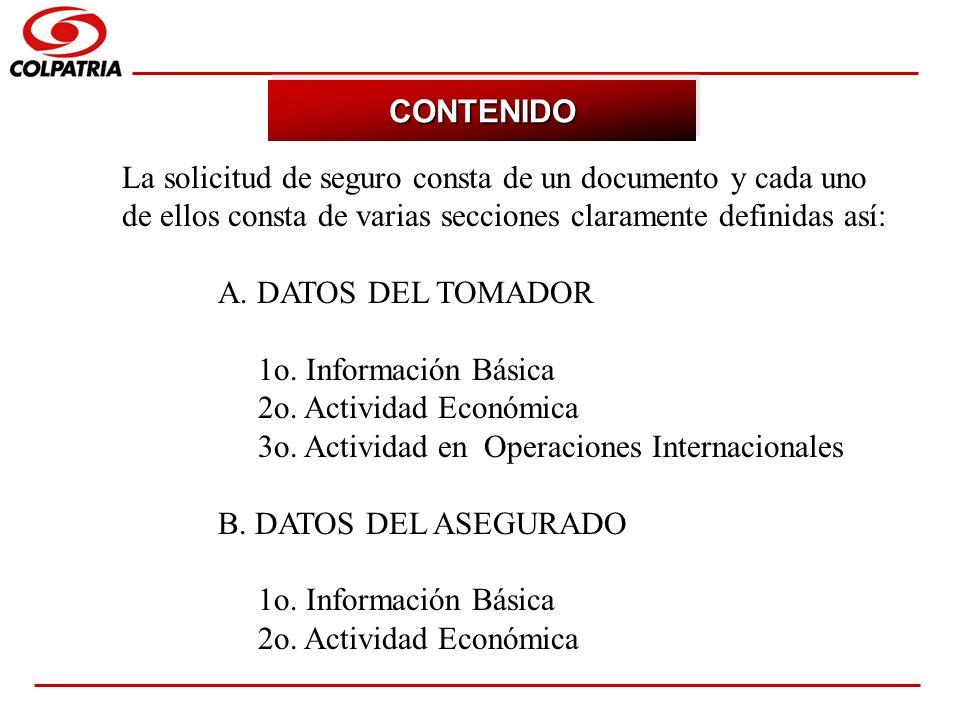 CONTENIDOLa solicitud de seguro consta de un documento y cada uno de ellos consta de varias secciones claramente definidas así: