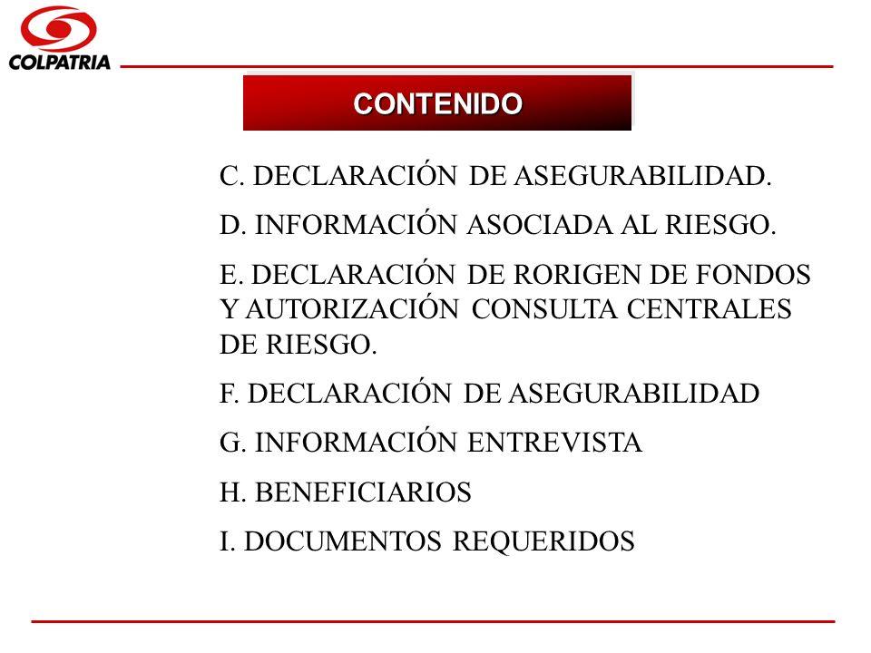 CONTENIDO C. DECLARACIÓN DE ASEGURABILIDAD. D. INFORMACIÓN ASOCIADA AL RIESGO.