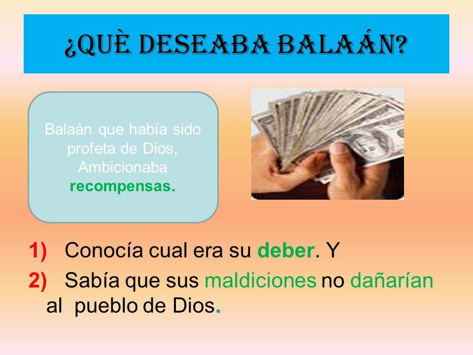 Balaán que había sido profeta de Dios, Ambicionaba recompensas.