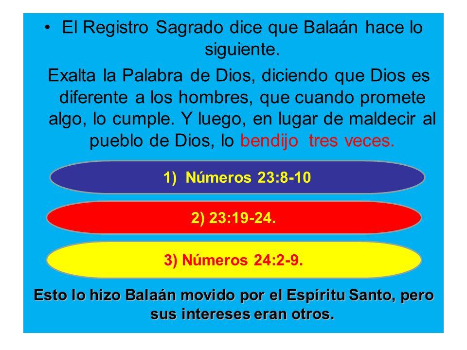 El Registro Sagrado dice que Balaán hace lo siguiente.