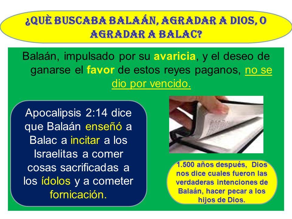 ¿Què buscaba Balaán, agradar a Dios, o agradar a Balac