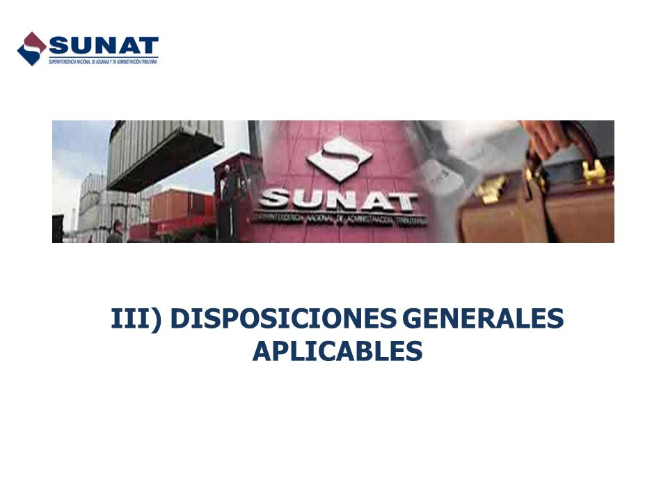 III) DISPOSICIONES GENERALES APLICABLES