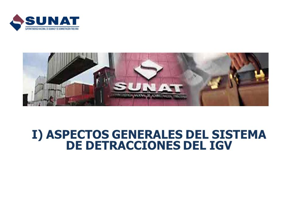 I) ASPECTOS GENERALES DEL SISTEMA DE DETRACCIONES DEL IGV