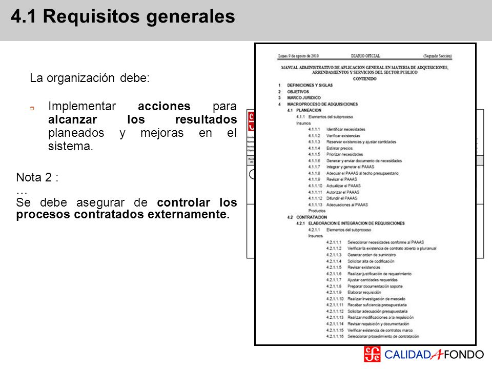 4.1 Requisitos generales La organización debe: