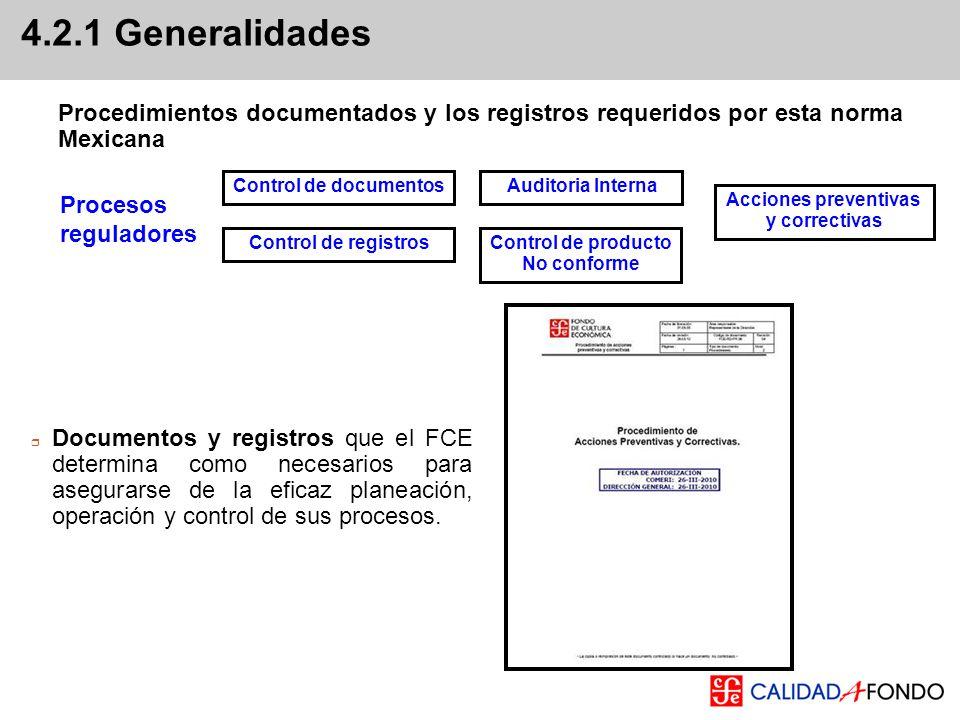 4.2.1 GeneralidadesProcedimientos documentados y los registros requeridos por esta norma Mexicana. Control de documentos.