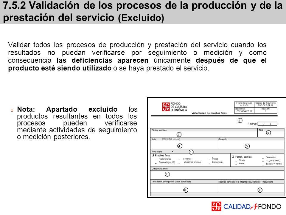 7.5.2 Validación de los procesos de la producción y de la prestación del servicio (Excluido)