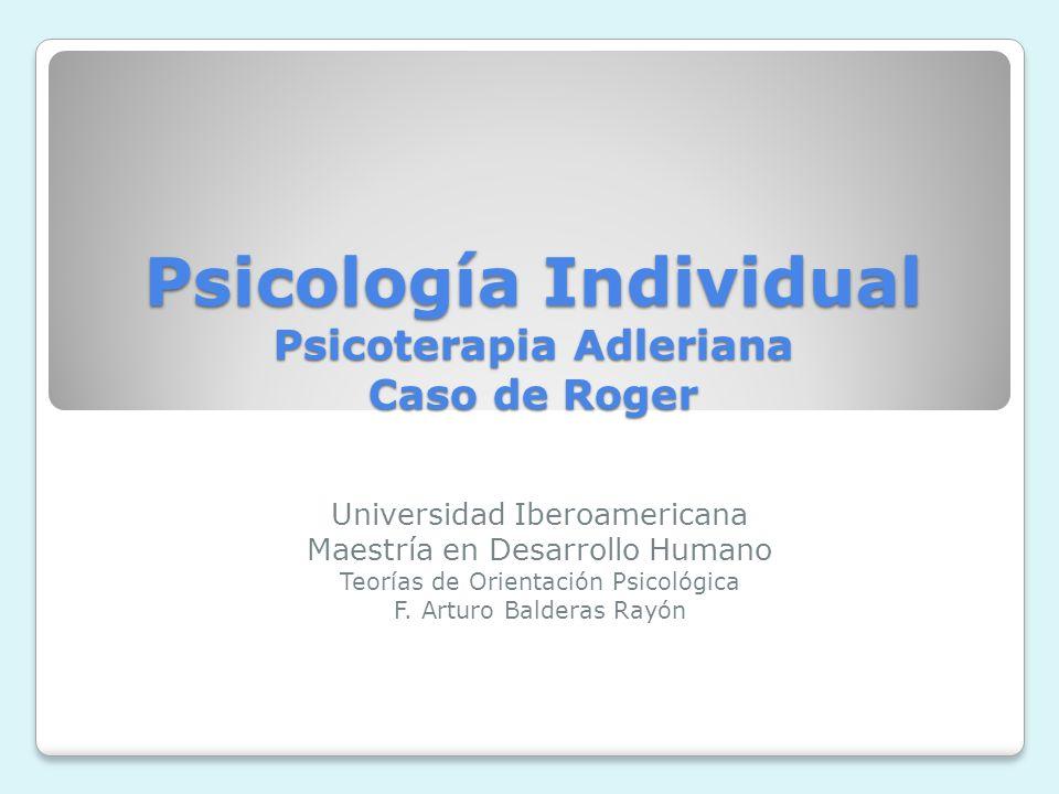 Psicología Individual Psicoterapia Adleriana Caso de Roger