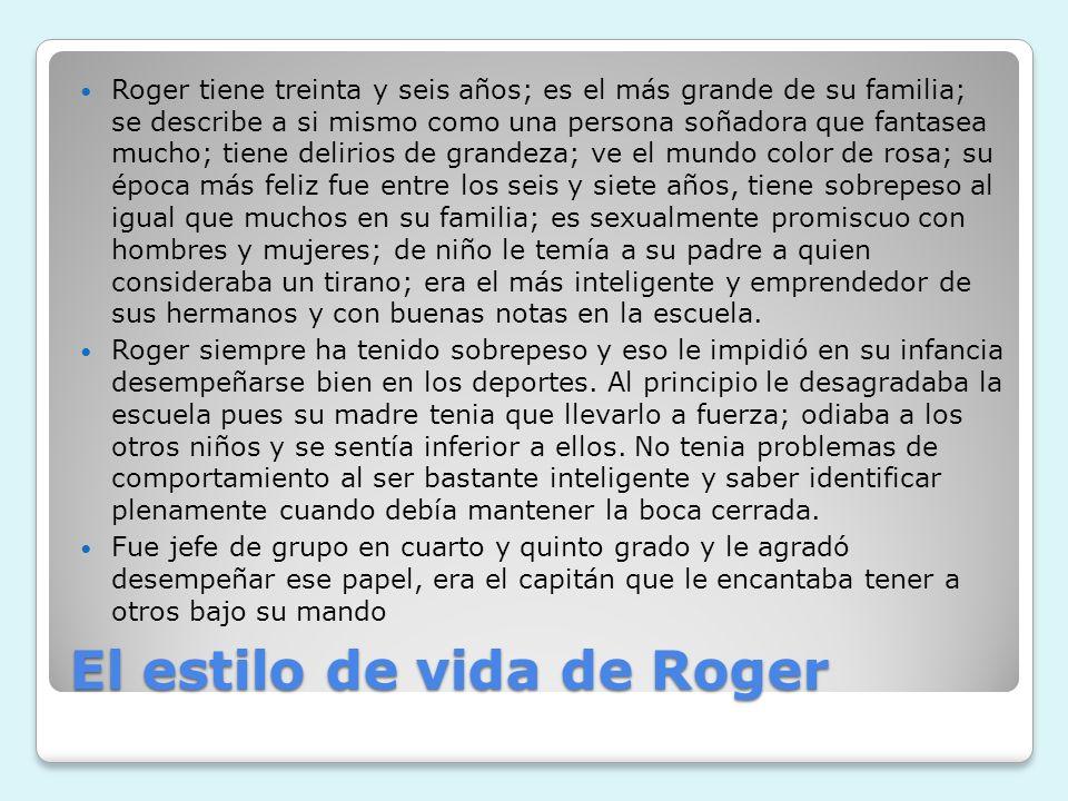 El estilo de vida de Roger