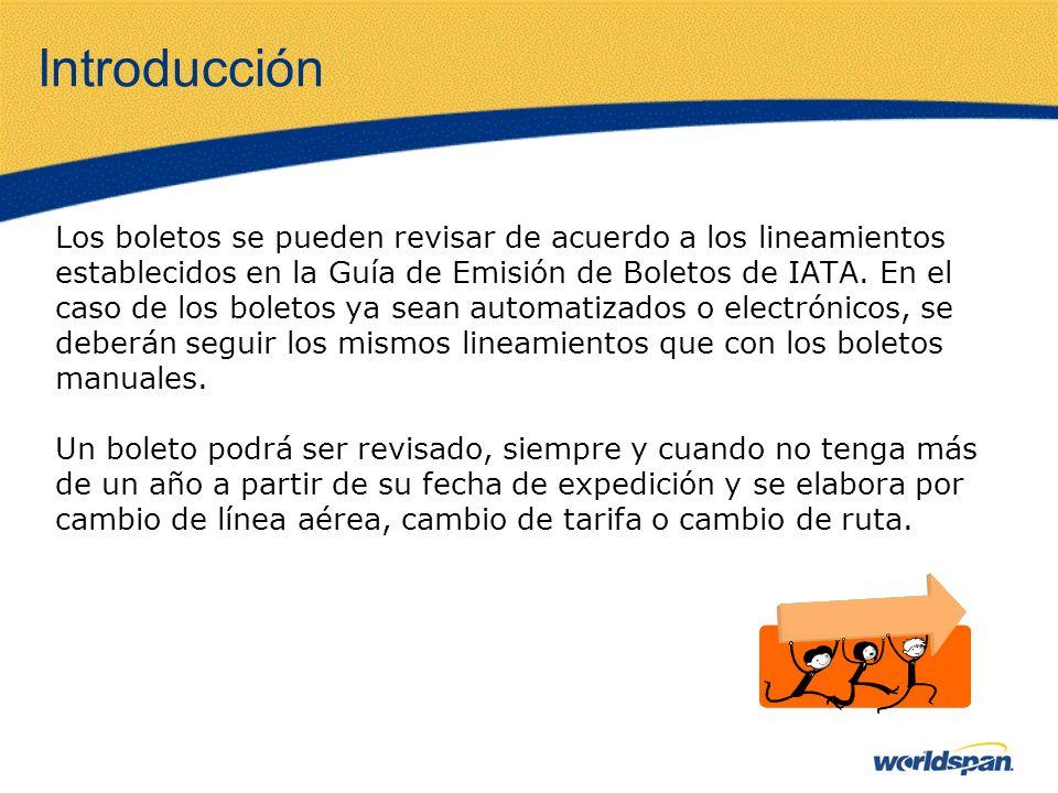 Introducción Los boletos se pueden revisar de acuerdo a los lineamientos. establecidos en la Guía de Emisión de Boletos de IATA. En el.