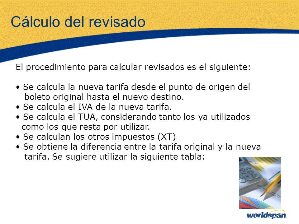 Cálculo del revisado El procedimiento para calcular revisados es el siguiente: Se calcula la nueva tarifa desde el punto de origen del.