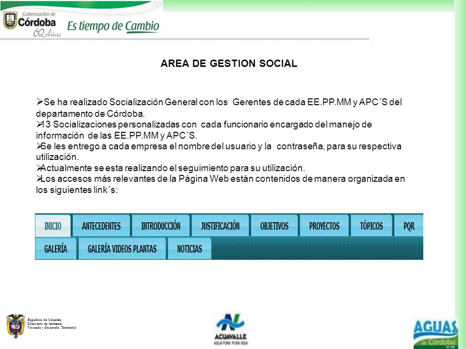 AREA DE GESTION SOCIAL Se ha realizado Socialización General con los Gerentes de cada EE.PP.MM y APC´S del departamento de Córdoba.