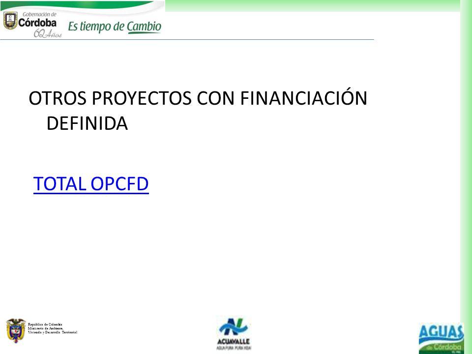 OTROS PROYECTOS CON FINANCIACIÓN DEFINIDA TOTAL OPCFD