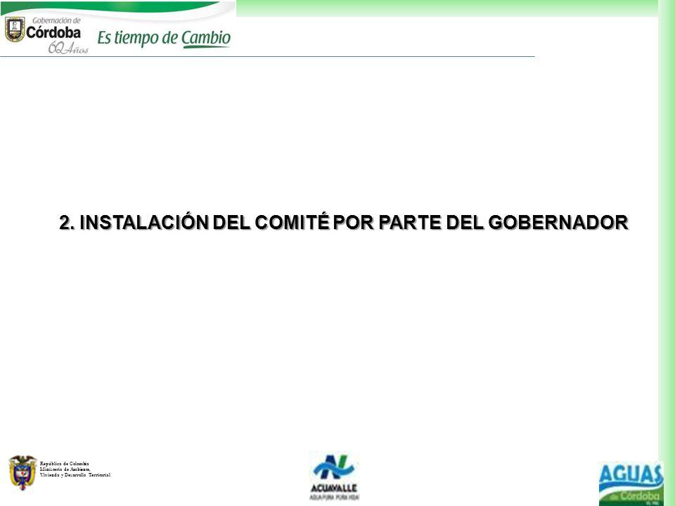 2. INSTALACIÓN DEL COMITÉ POR PARTE DEL GOBERNADOR