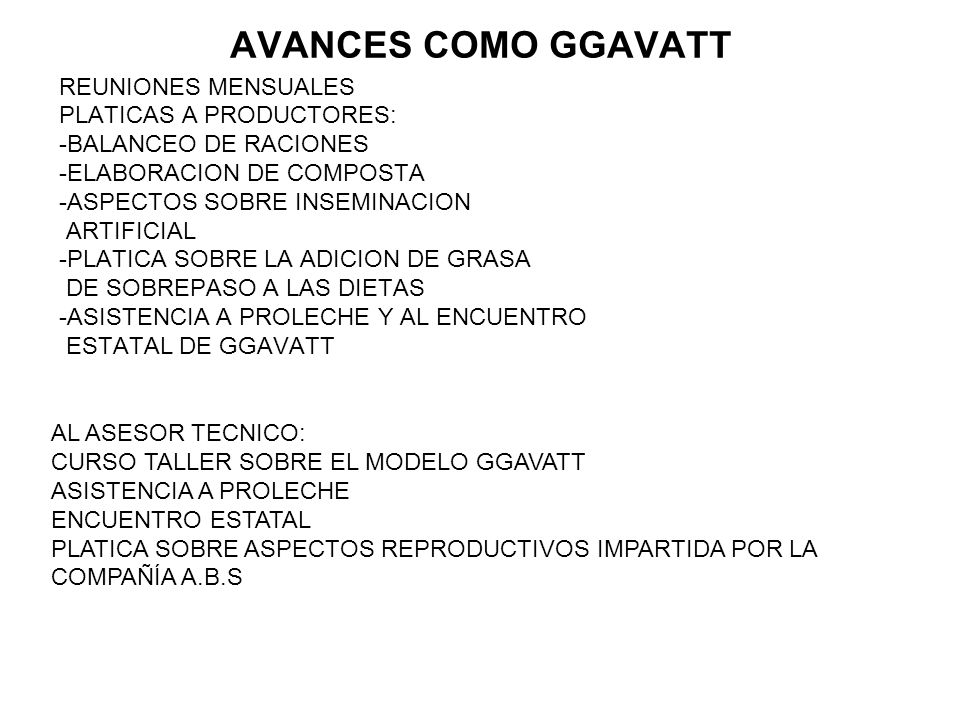 AVANCES COMO GGAVATT REUNIONES MENSUALES PLATICAS A PRODUCTORES: