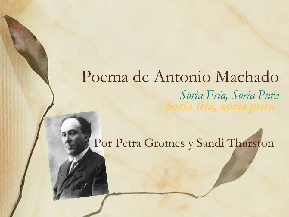 Poema de Antonio Machado Soria Fría, Soria Pura