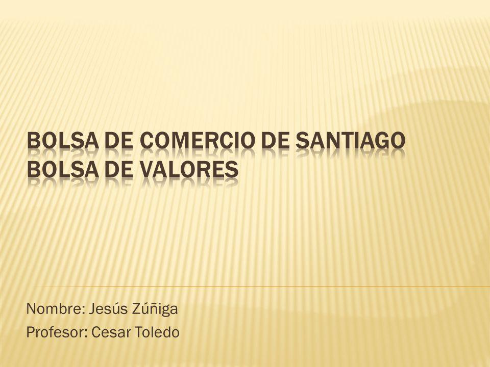 BOLSA DE COMERCIO DE SANTIAGO BOLSA DE VALORES