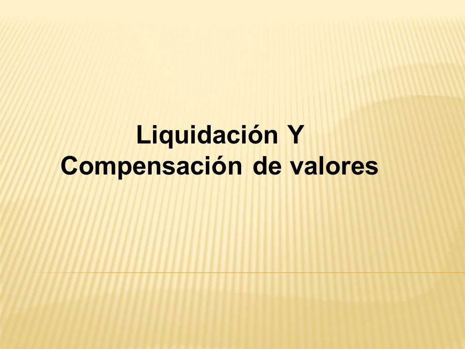 Liquidación Y Compensación de valores
