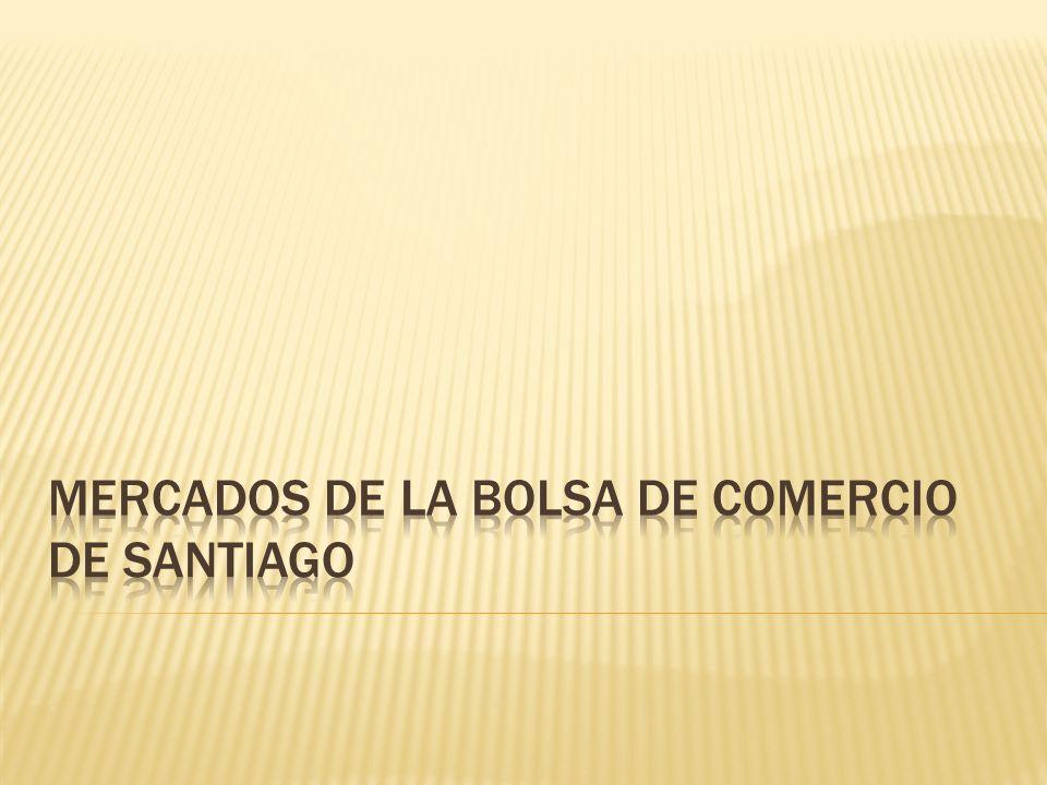 Mercados de la Bolsa de Comercio de Santiago
