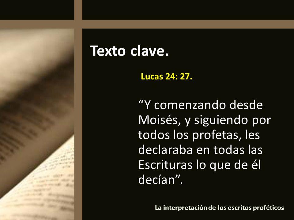 Texto clave. Lucas 24: 27.