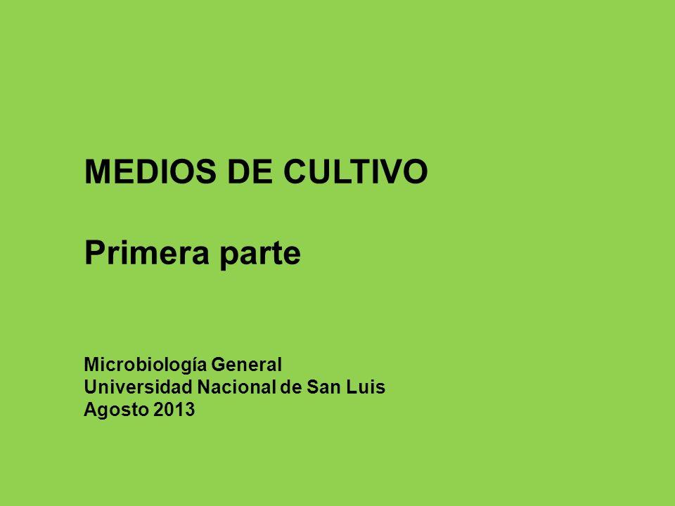 MEDIOS DE CULTIVO Primera parte Microbiología General