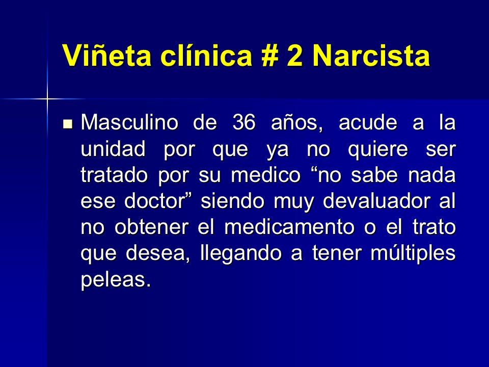 Viñeta clínica # 2 Narcista