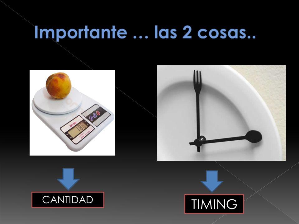 Importante … las 2 cosas.. CANTIDAD TIMING