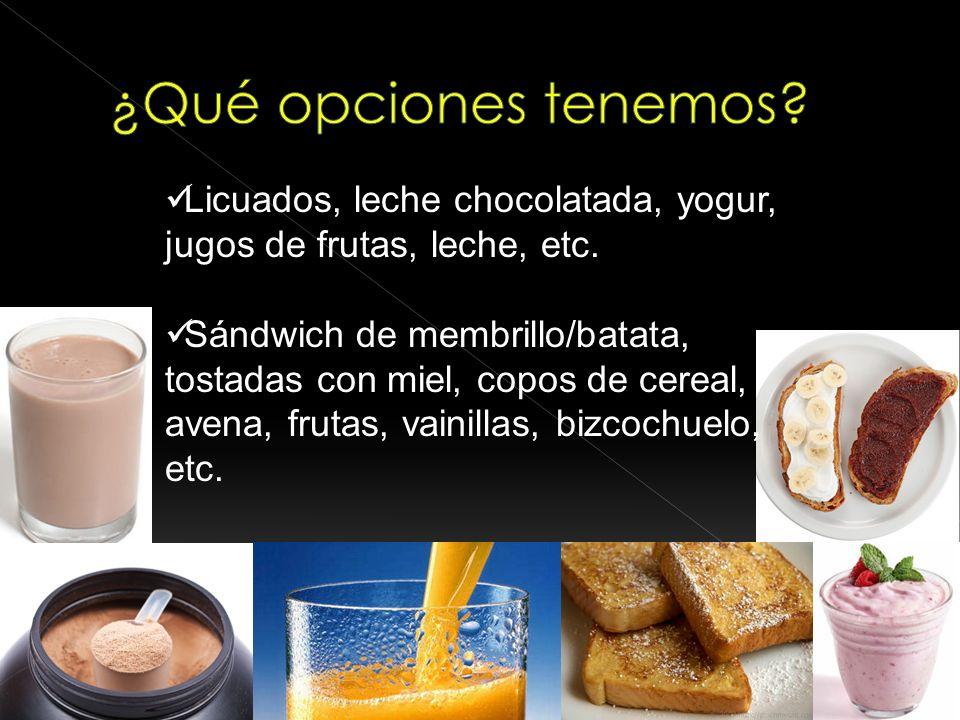 ¿Qué opciones tenemos Licuados, leche chocolatada, yogur, jugos de frutas, leche, etc.