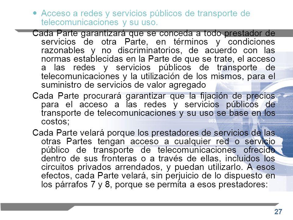 Acceso a redes y servicios públicos de transporte de telecomunicaciones y su uso.