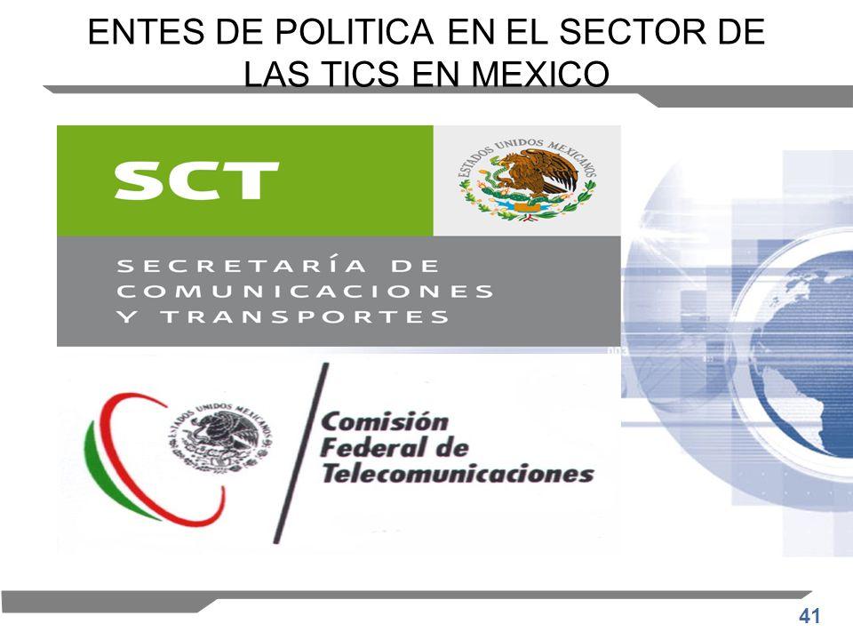 ENTES DE POLITICA EN EL SECTOR DE LAS TICS EN MEXICO