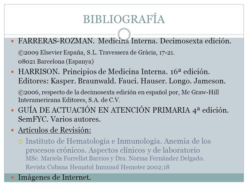 BIBLIOGRAFÍA FARRERAS-ROZMAN. Medicina Interna. Decimosexta edición.