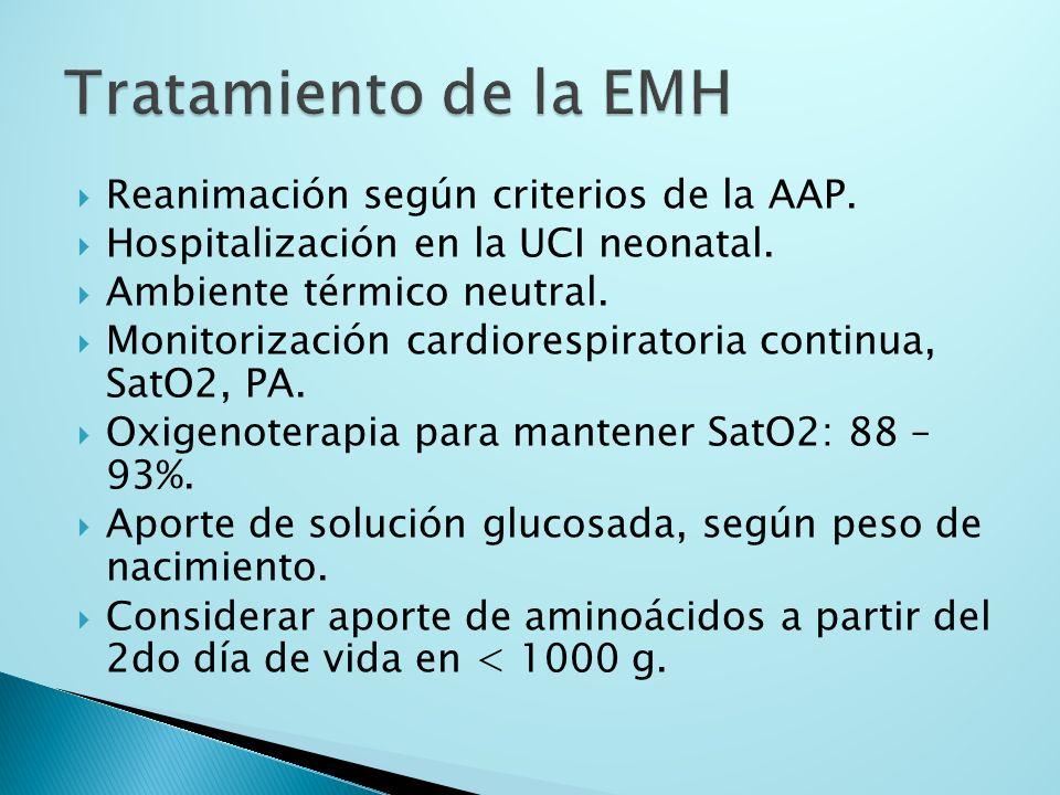 Tratamiento de la EMH Reanimación según criterios de la AAP.