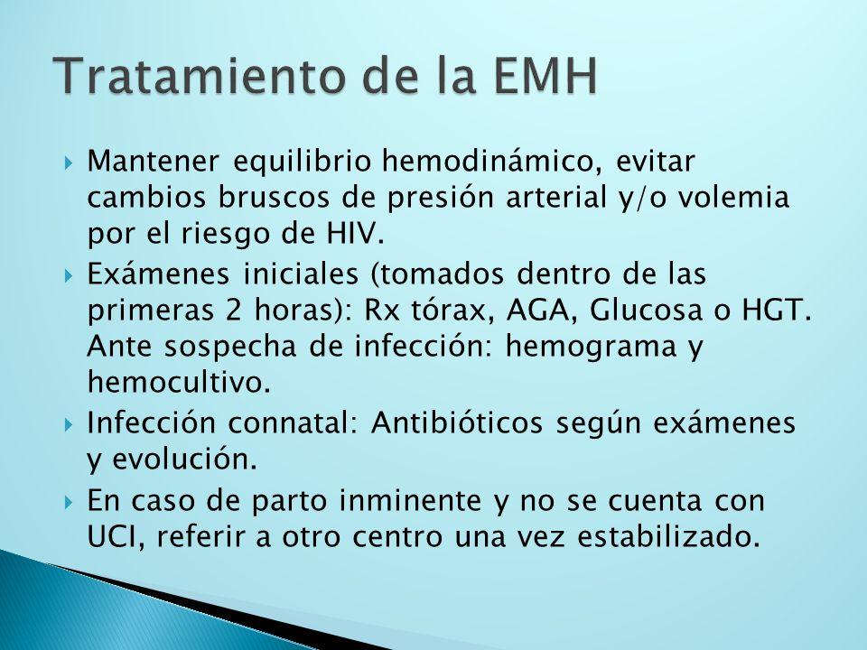 Tratamiento de la EMH Mantener equilibrio hemodinámico, evitar cambios bruscos de presión arterial y/o volemia por el riesgo de HIV.