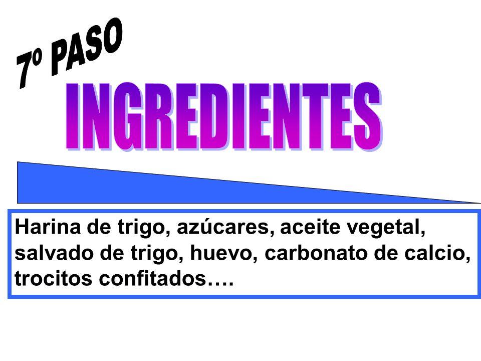 7º PASO INGREDIENTES Harina de trigo, azúcares, aceite vegetal,