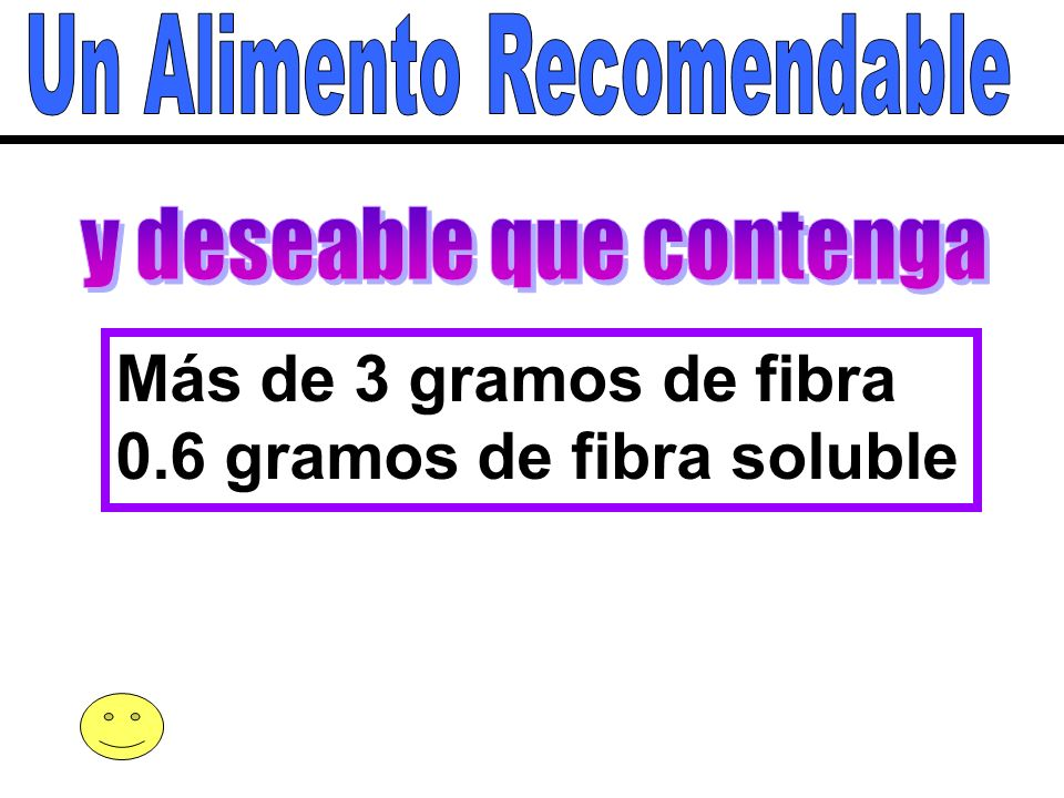 0.6 gramos de fibra soluble