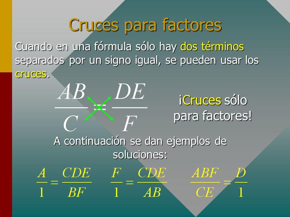 Cruces para factores ¡Cruces sólo para factores!