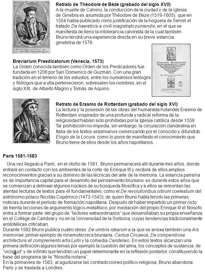 Retrato de Théodore de Bèze (grabado del siglo XVII) A la muerte de Calvino, la conducción de la ciudad y de la iglesia de Ginebra es asumida por Théodore de Bèze (1519-1605), que en 1554 había publicado como justificación de la hoguera de Servet el tratado De haereticis a civili magistrato puniendis, en el que se manifiesta de lleno la intolerancia calvinista de la cual también Bruno tendrá una experiencia directa en su breve estancia ginebrina de 1579.