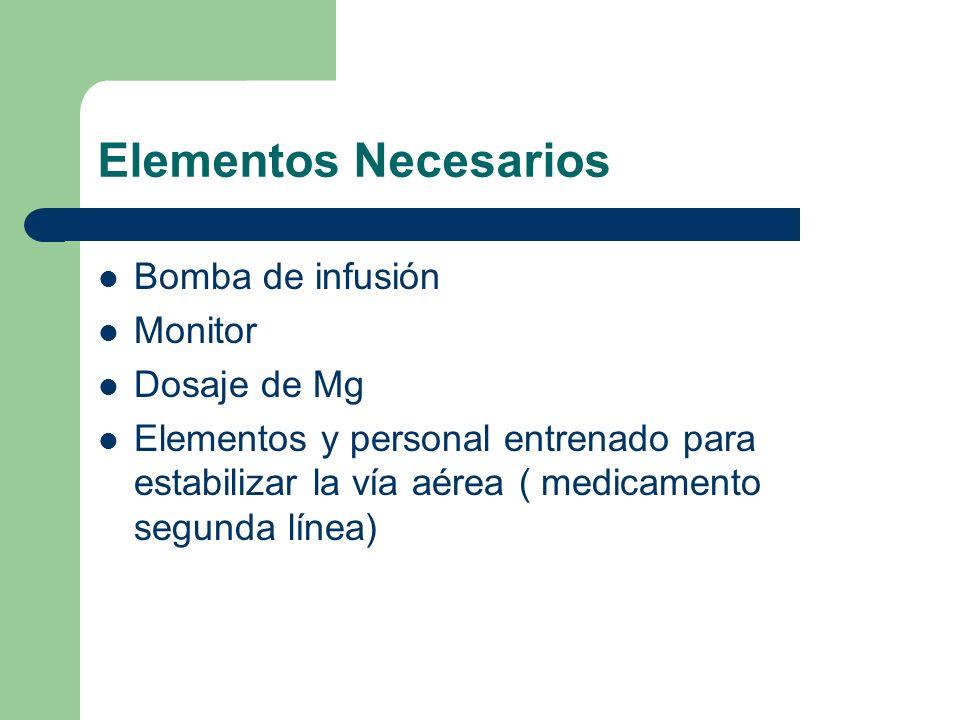 Elementos Necesarios Bomba de infusión Monitor Dosaje de Mg
