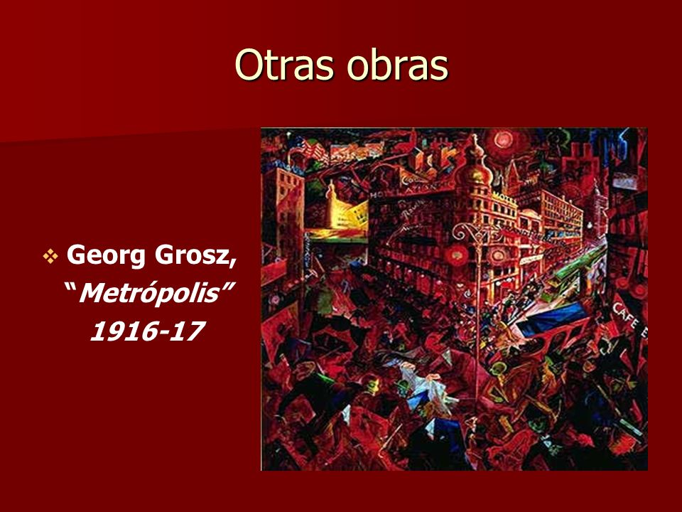 Otras obras Georg Grosz, Metrópolis 1916-17