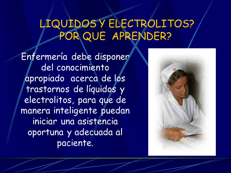 LIQUIDOS Y ELECTROLITOS POR QUE APRENDER