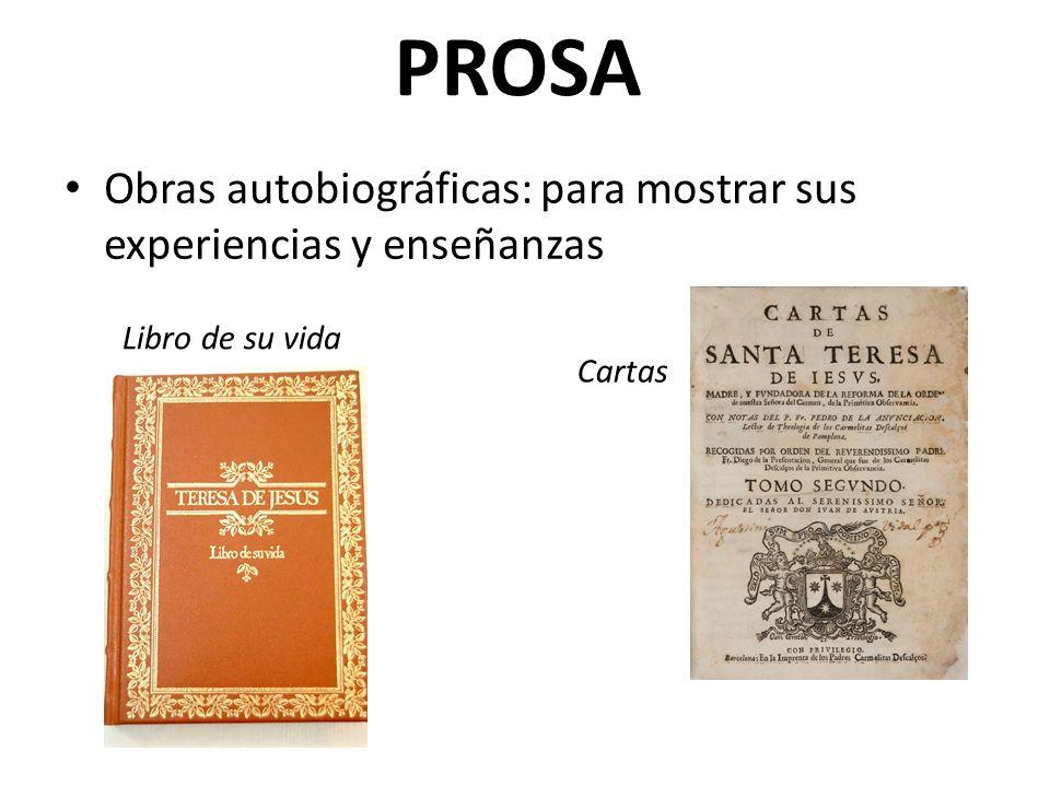 PROSA Obras autobiográficas: para mostrar sus experiencias y enseñanzas Libro de su vida Cartas