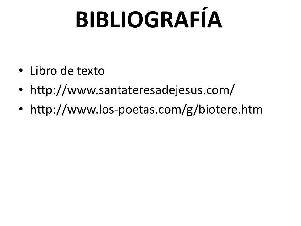 BIBLIOGRAFÍA Libro de texto http://www.santateresadejesus.com/