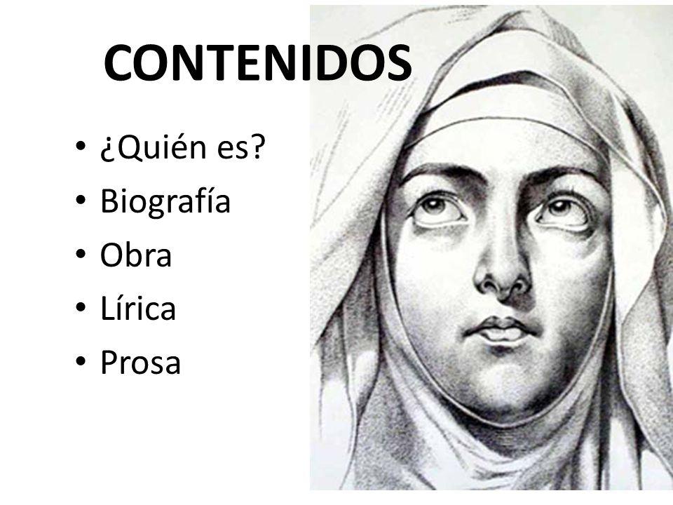 CONTENIDOS ¿Quién es Biografía Obra Lírica Prosa