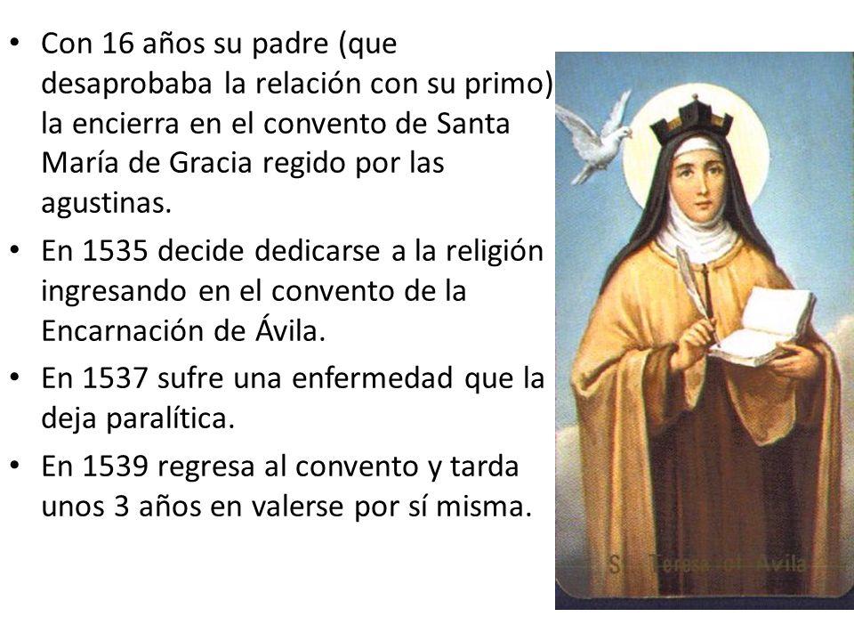 Con 16 años su padre (que desaprobaba la relación con su primo) la encierra en el convento de Santa María de Gracia regido por las agustinas.