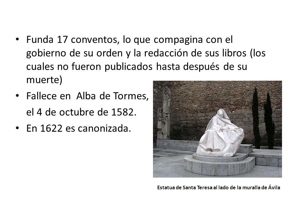 Fallece en Alba de Tormes, el 4 de octubre de 1582.