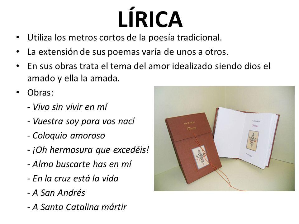 LÍRICA Utiliza los metros cortos de la poesía tradicional.